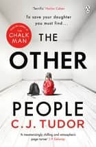The Other People - The Sunday Times Top 10 Bestseller 2020 ebook by C. J. Tudor