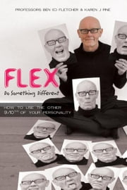 Flex - Do Something Different ebook by Ben (C) Fletcher,Karen J. Pine