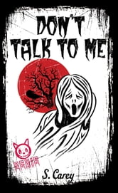 Eerie - Don't Talk to Me ebook by S. Carey