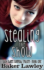 Stealing the Show - Book One in the Such Sweet Sorrow Trilogy ebook by Kobo.Web.Store.Products.Fields.ContributorFieldViewModel