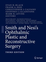 Smith and Nesi's Ophthalmic Plastic and Reconstructive Surgery ebook by Evan H. Black,Frank A. Nesi,Christopher J. Calvano,Mark R. Levine,Geoffrey Gladstone