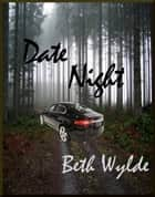 Date Night ebook by Beth Wylde