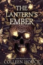 The Lantern's Ember ebook by Colleen Houck
