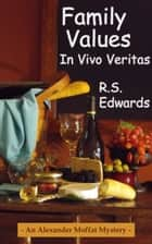 Family Values: In Vivo Veritas ebook by Scott Edwards