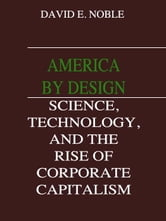 AMERICA BY DESIGN ebook by David F Noble