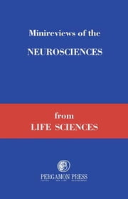 Minireviews of the Neurosciences from Life Sciences ebook by
