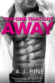 The One That Got Away ebook by A.J. Pine