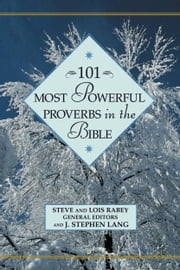 101 Most Powerful Proverbs in the Bible ebook by Steven Rabey,Lois Rabey,J. Stephen Lang