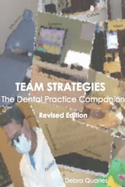 Team Strategies, the Dental Practice Companion ebook by D. Jean Quarles