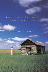 Land of Promise, Land of Tears ebook by Jerry L. Twedt