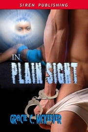 In Plain Sight ebook by Gracie C. McKeever