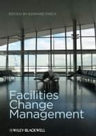 Facilities Change Management ebook by Edward Finch