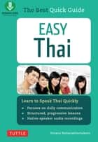 Easy Thai - Learn to Speak Thai Quickly (Includes Downloadable Audio) ebook by Jintana Rattanakhemakorn