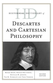 Historical Dictionary of Descartes and Cartesian Philosophy ebook by Roger Ariew,Dennis Des Chene,Douglas M. Jesseph,Tad M. Schmaltz,Theo Verbeek