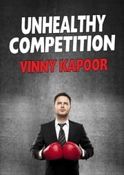 Unhealthy Competition (A Short Story) ebook by Vinny Kapoor