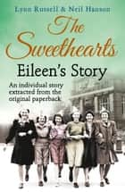 Eileen's story (Individual stories from THE SWEETHEARTS, Book 3) ebook by Lynn Russell,Neil Hanson