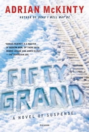 Fifty Grand - A Novel of Suspense ebook by Adrian McKinty