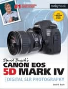 David Busch's Canon EOS 5D Mark IV Guide to Digital SLR Photography ebook by David D. Busch