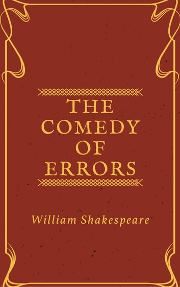 The Comedy of Errors (Annotated) ebook by William Shakespeare