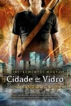 Cidade de vidro - Os instrumentos mortais vol. 3 ebook by Cassandra Clare