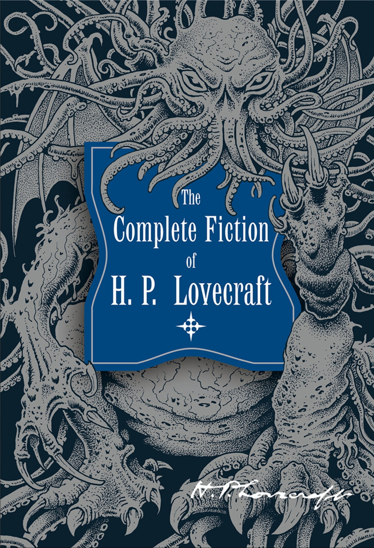 The Complete Fiction of H.P. Lovecraft eBook by H. P. Lovecraft -  9781627885935   Rakuten Kobo