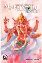 MYTHS OF INDIA: GANESH ebook by Deepak Chopra, Saurav Mohapatra, Graphic India