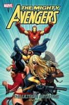 Mighty Avengers Vol. 1: The Ultron Initiative ebook by Brian Michael Bendis,Frank Cho