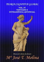 Vontade e Inteligência Artificial - A Teoria Cognitiva Global ebook by José Tiberius