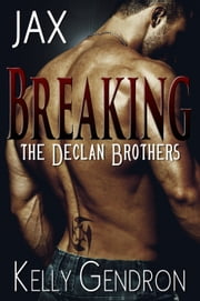 JAX (Breaking the Declan Brothers, #1) ebook by Kobo.Web.Store.Products.Fields.ContributorFieldViewModel