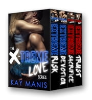 X-Treme Love Series, Books 1-4 ebook by Kay Manis