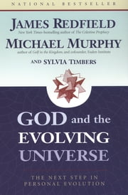 God and the Evolving Universe ebook by James Redfield,Michael J. Murphy,Sylvia Timbers