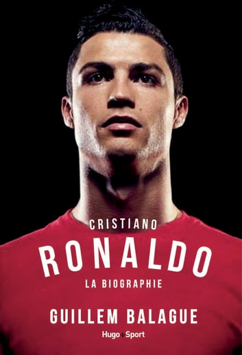Cristiano Ronaldo La biographie ebook by Guillem Balague