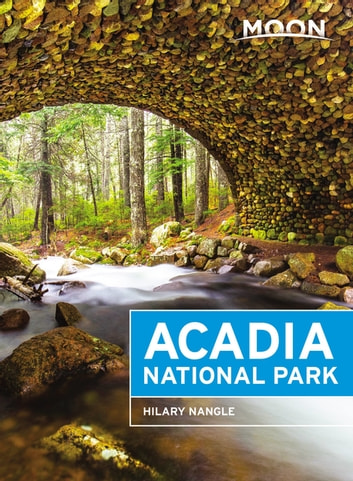Moon Acadia National Park ebook by Hilary Nangle