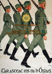 A Pictorial History of Óglaigh na hÉireann, The Defence Forces of Ireland ebook by Defence Forces Ireland