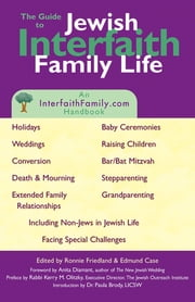 Guide to Jewish Interfaith Family Life - An InterfaithFamily.com Handbook ebook by Edmund Case,Ronnie Friedland,Rabbi Kerry M. Olitzky,Dr. Paula Brody, LICSW