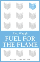 Fuel for the Flame ebook by Alec Waugh