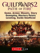 Guild Wars 2 Path of Fire Game, Armor, Mounts, Story, Gameplay, Mastery  Points, Leveling, Guide Unofficial