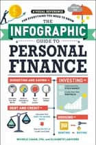 The Infographic Guide to Personal Finance - A Visual Reference for Everything You Need to Know ebook by Michele Cagan, CPA, Elisabeth Lariviere