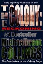 The Colony: Reckoning ebook by Michaelbrent Collings