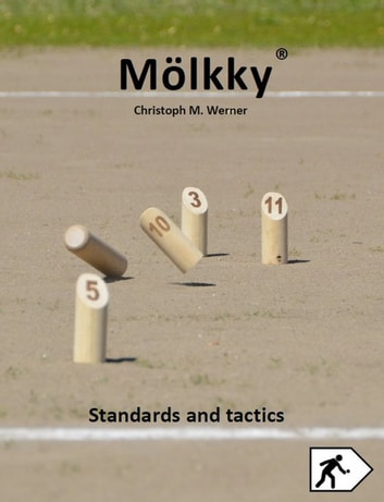Mölkky - Standards and tactics ebook by Christoph M. Werner