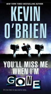 You'll Miss Me When I'm Gone ebook by Kevin O'Brien