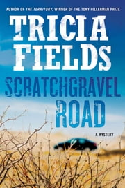 Scratchgravel Road - A Mystery ebook by Tricia Fields