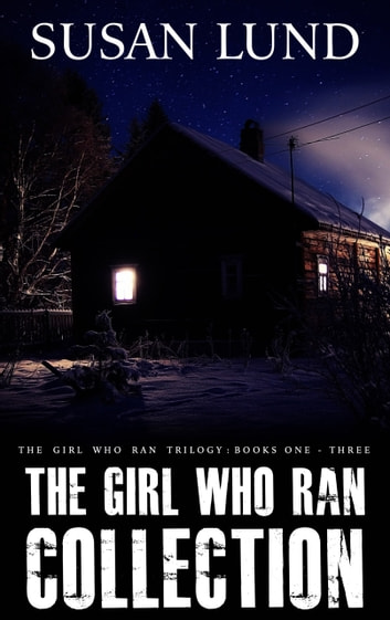The Girl Who Ran Collection ebook by Susan Lund