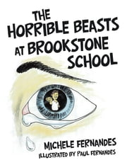 The Horrible Beasts at Brookstone School ebook by Michele Fernandes