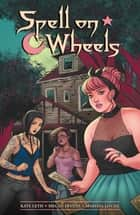 Spell on Wheels ebook by Kate Leth, Megan Levens, Marissa Louise