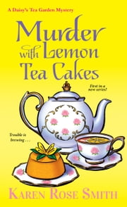Murder with Lemon Tea Cakes ebook by Karen Rose Smith