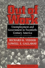 Out of Work - Unemployment and Government in Twentieth-Century America ebook by Lowell E. Gallaway,Richard K Vedder