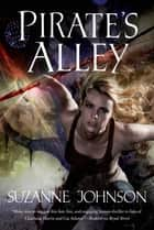 Pirate's Alley ebook by Suzanne Johnson