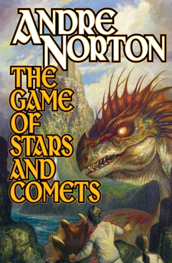 The Game of Stars and Comets ebook by Andre Norton