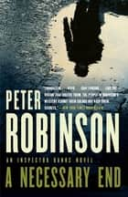 A Necessary End ebooks by Peter Robinson